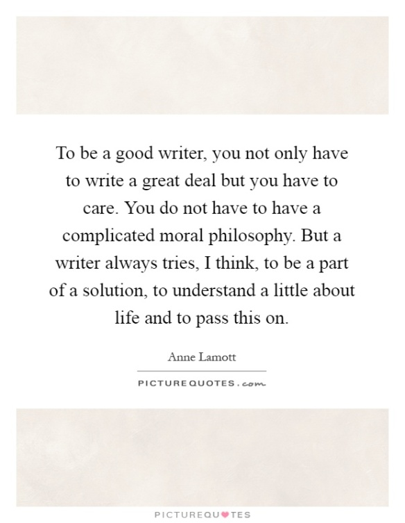 to-be-a-good-writer-you-not-only-have-to-write-a-great-deal-but-you-have-to-care-you-do-not-have-to-quote-1.jpg