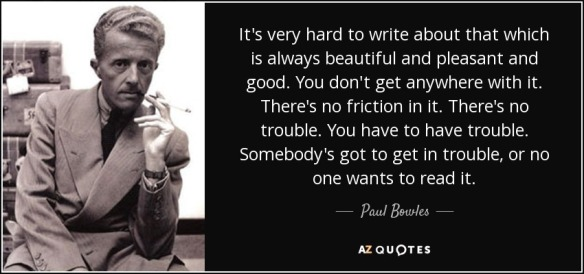 quote-it-s-very-hard-to-write-about-that-which-is-always-beautiful-and-pleasant-and-good-you-paul-bowles-59-96-91.jpg