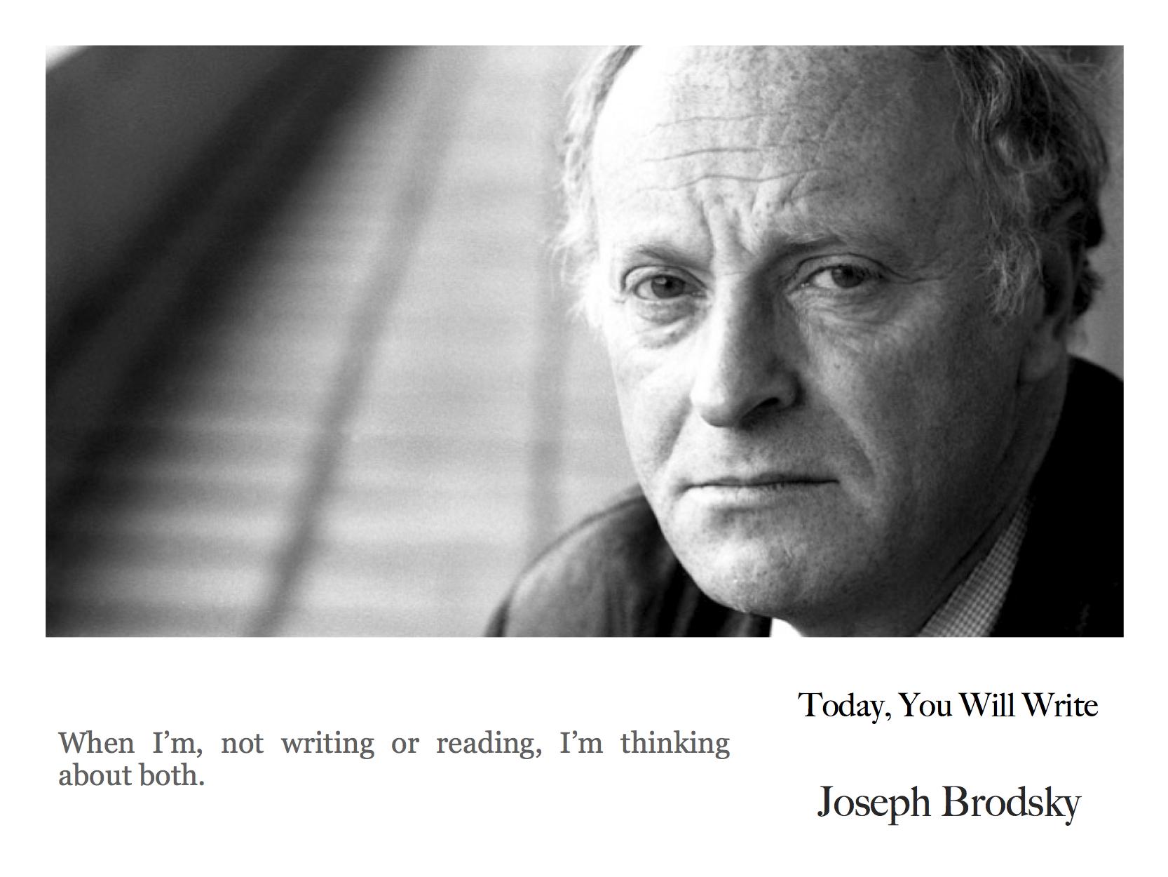18 june Joseph Brodsky - when I'm not writing.jpg